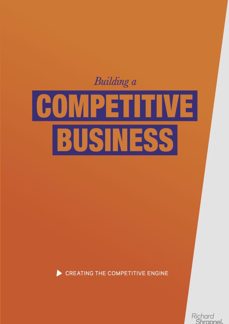 Richard Shrapnel's 'Building a Competitive Business' guide front cover