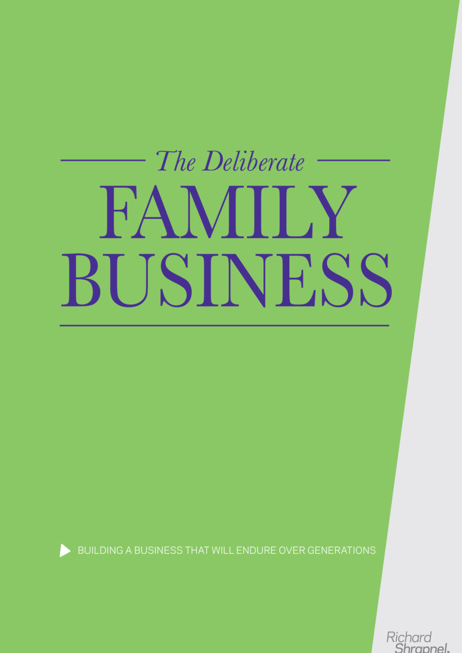 'The Deliberate Family Business - Building A Business That Will Endure Over Generations' by Richard Shrapnel