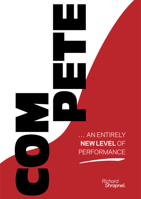 Richard Shrapnels' book -'Compete - An Entirely New Level of Performance' cover image