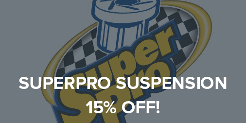 15% off all Superpro steering and suspension parts!
