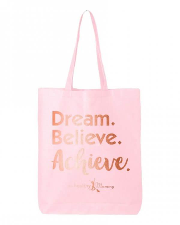 Dream. Believe. Achieve Tote Bag