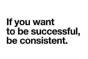 Consistency Wins.