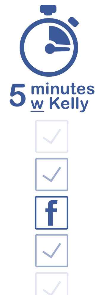 5-minutes_with-Kelly_Facebook-Update.jpg