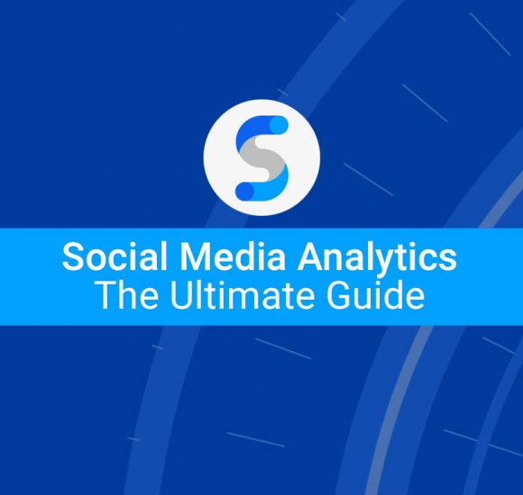 Social Media Analytics: The Ultimate Guide
