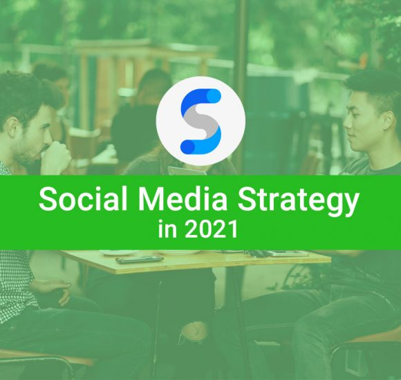 8 Tips for building your Social Media Strategy in 2021