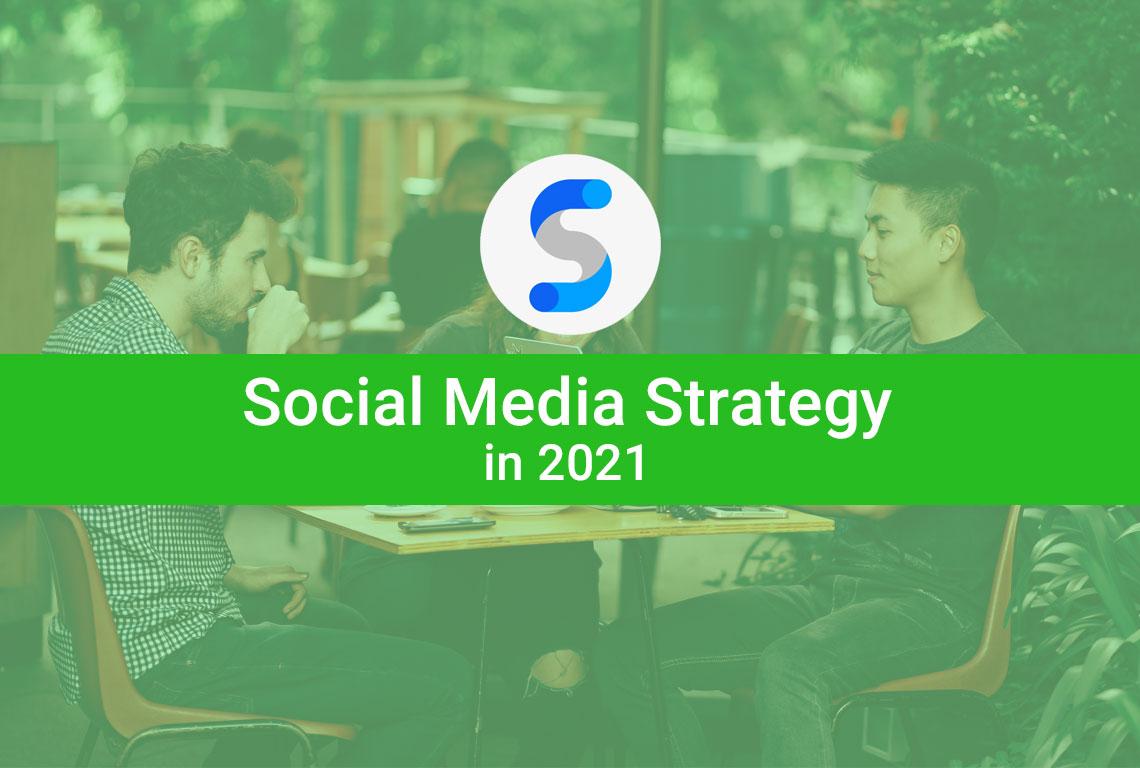 Social media strategy 2021