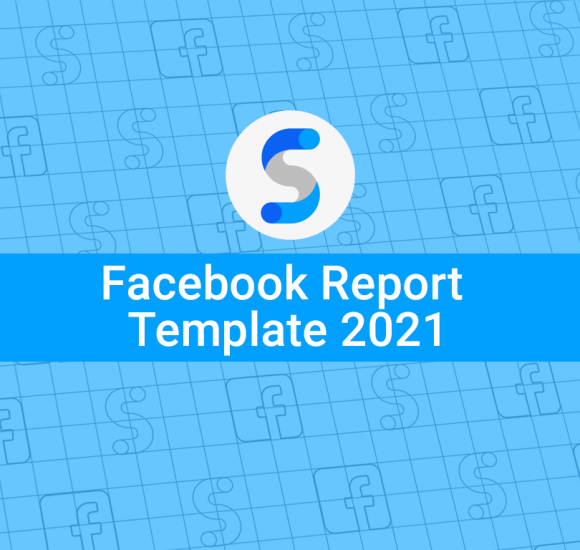 What Metrics to include in your Facebook Report Template in 2021