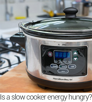 How energy hungry is your slow cooker?