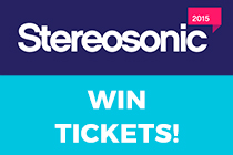 WIN Stereosonic 2015 Tickets Or Upgrades Right Here!