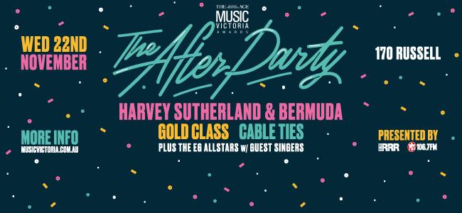 "The Age Music Victoria Awards ""The After Party"" Lineup Is HERE!"