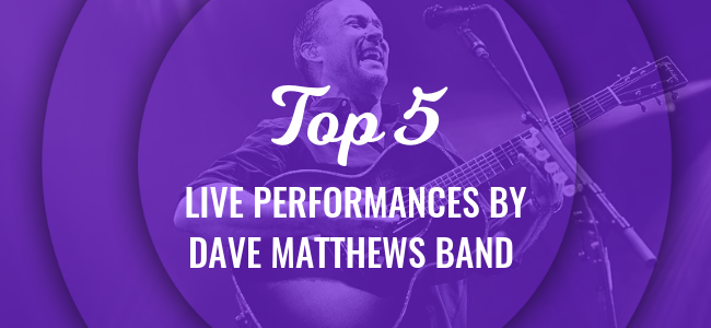 Five Must Watch Live Performances By Dave Matthews Band