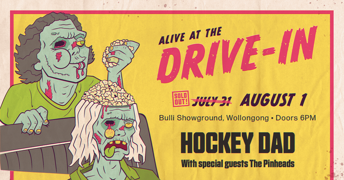 Hockey Dad Are Playing A Second Live Drive-In Show This August In Wollongong