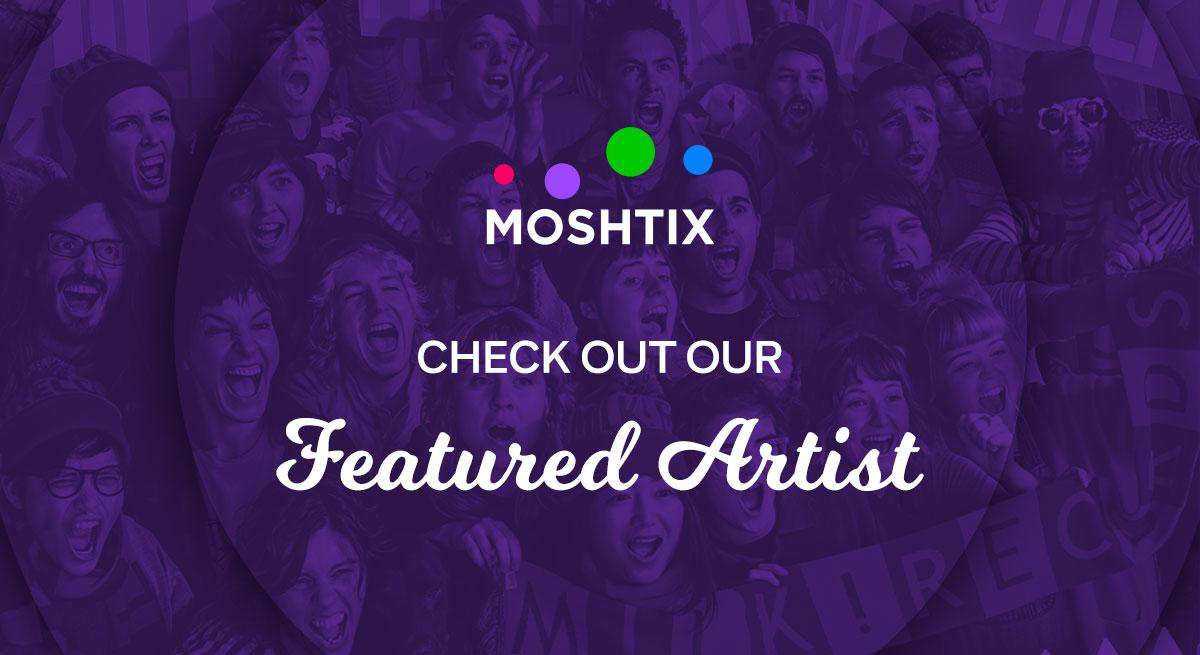 Moshtix Featured Artist: Milk! Records