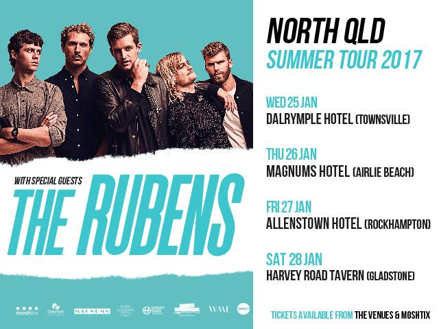 The Rubens North QLD Summer Tour 2017