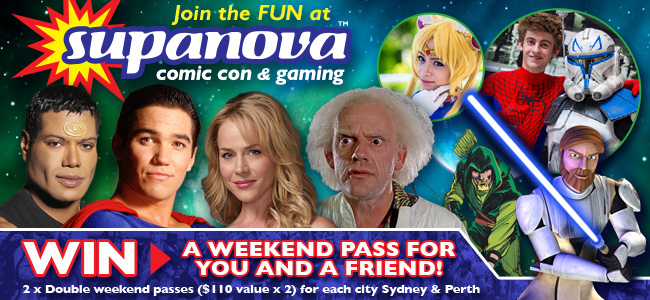 WIN A Weekend Pass For You And A Friend to Supanova Comic Con & Gaming - Enter Now!