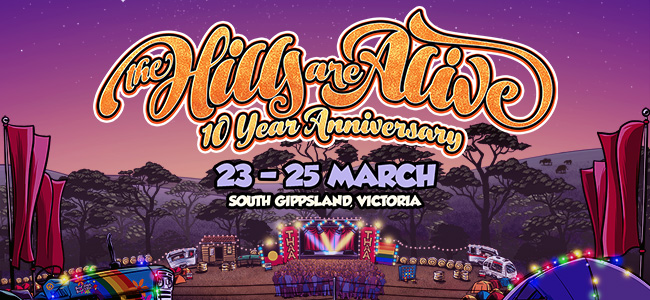 The Hills Are Alive's 10 Year Anniversary Line-Up Has Arrived – And Tickets Are On Sale Now!