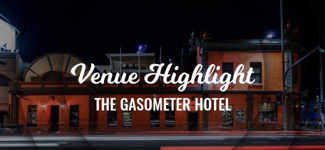 Venue Highlight: The Gasometer Hotel
