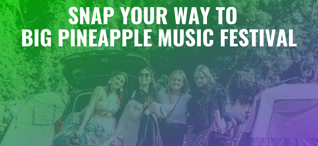 COMPETITION: Snap Your Way To Big Pineapple Music Festival
