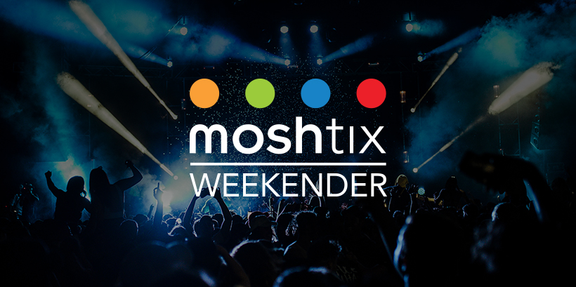 Moshtix Weekender 002 - Your Guide To What's On This Weekend