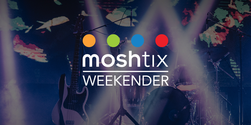 Moshtix Weekender 004 - Your Guide To What's On This Weekend