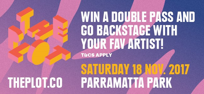 WIN A Double Pass To THE PLOT And Go Backstage With Your Fav Artist!