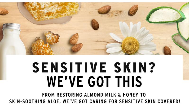 Sensitive skin? We've got you covered