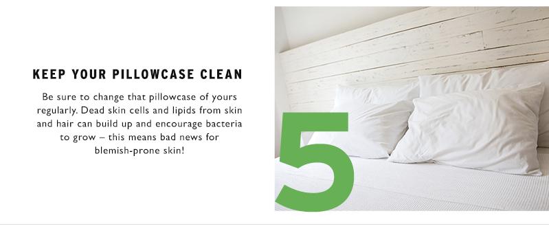 Keep your pillowcase clean