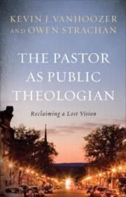 Pastor As Public Theologian
