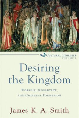 Desiringthe Kingdom