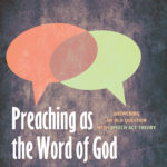 """Preaching as the Word of God"" A review by Allan Chapple image"