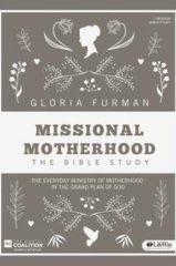 Missional Motherhood: The Everyday Ministry of Motherhood in the Grand Plan of God, by Gloria Furman cover