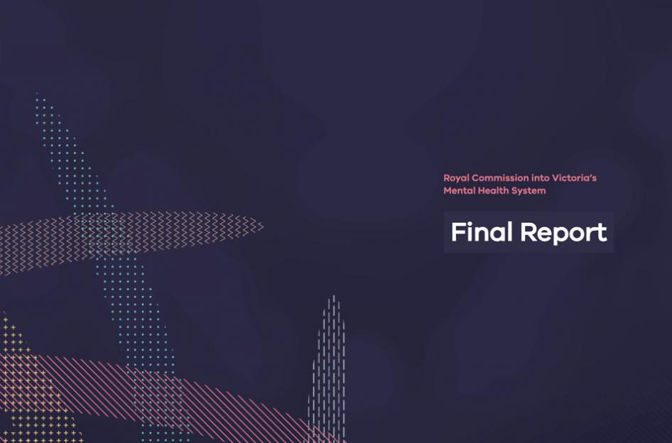 Royal Commission Victoria's Mental Health System Final Report