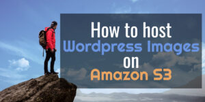 How to host WordPress Images on Amazon S3