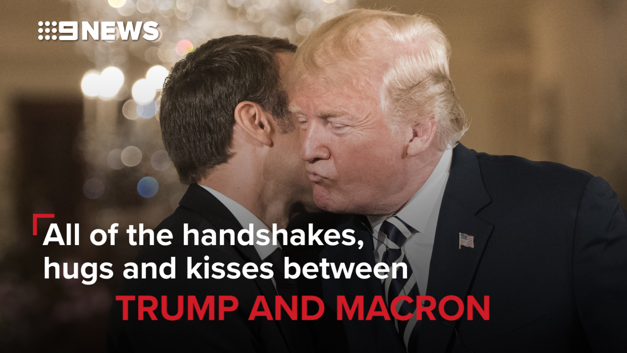 All of the handshakes, hugs and kisses between Trump and Macron