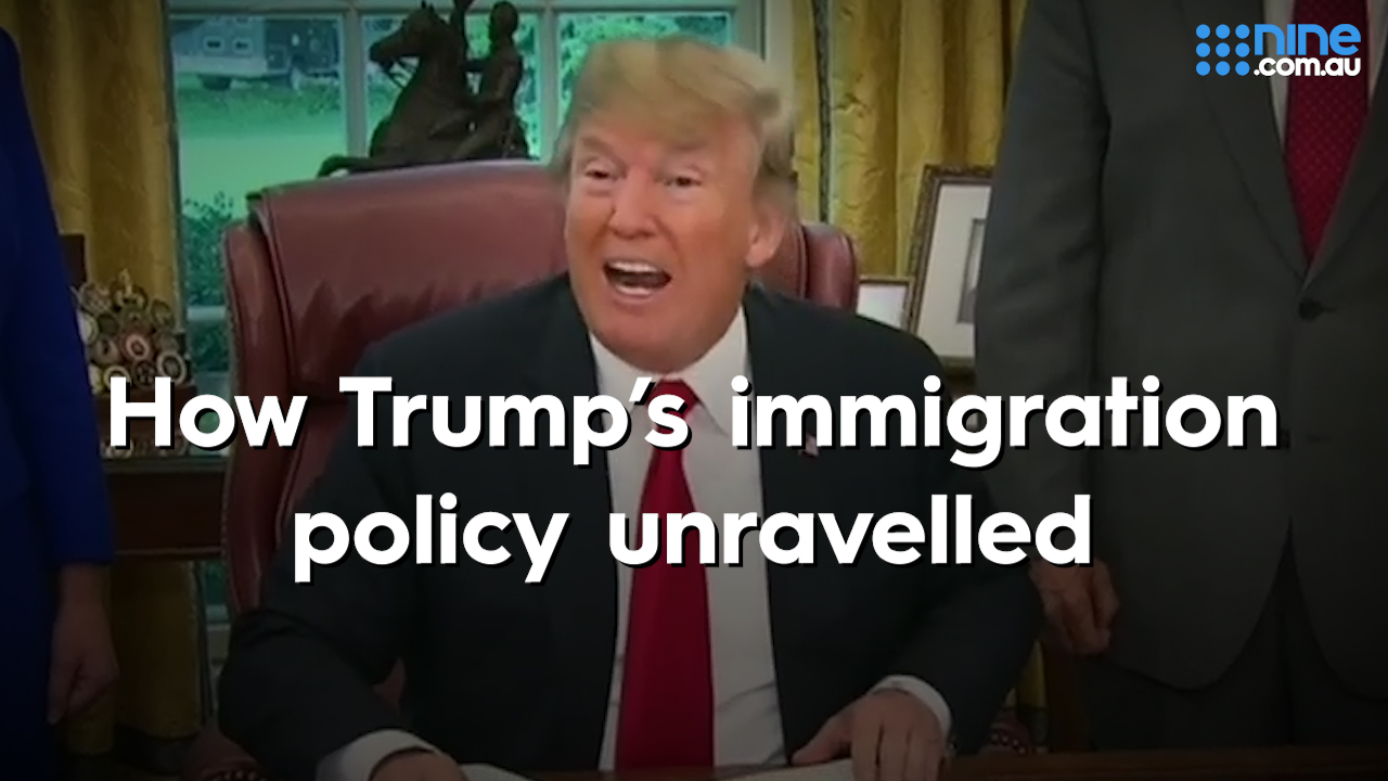 How Trump's immigration policy unravelled