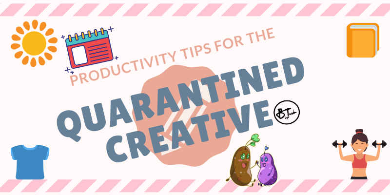 Productivity tips for the quarantined creative