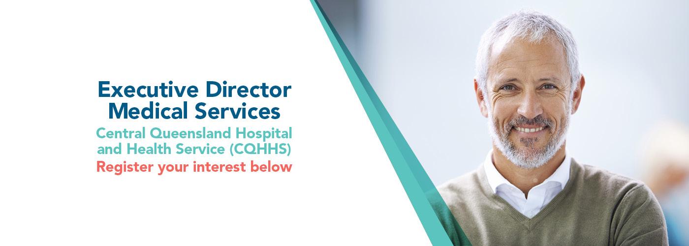 CQHHS - Executive Director Medical Services