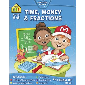 School Zone Time Money and Fractions I Know It Workbook