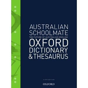 Oxford Australian Schoolmate Dictionary and Thesaurus 6th Ed