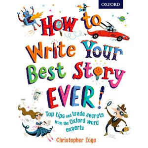 Oxford How to Write Your Best Story Ever Book