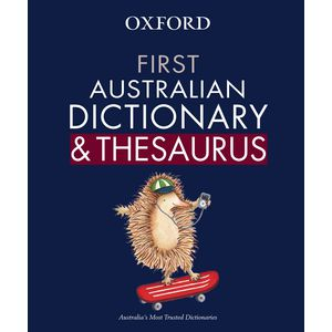 Oxford First Australian Dictionary and Thesaurus