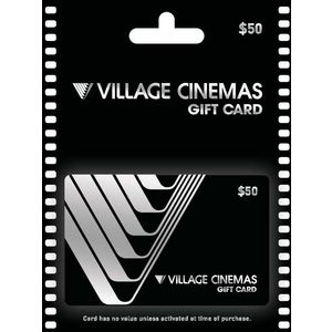 Village Cinema Gift Card $50