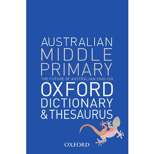 Oxford Australian Middle Primary Dictionary and Thesaurus