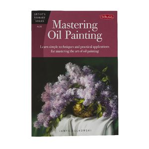 Walter Foster Mastering Oil Painting Book