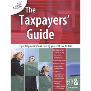 The Taxpayers' Guide 2012 and 2013 Book