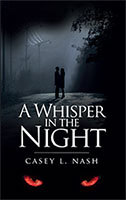 A Whisper in the Night by Corey L. Nash
