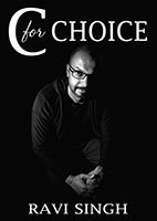 C for Choice by Ravi Singh