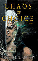 Chaos of Choice by Kaeleb Appleby