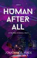 Human After All by Jonathan K Wade