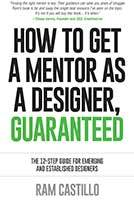 How to get a mentor as a designer, guaranteed by Ram Castillo